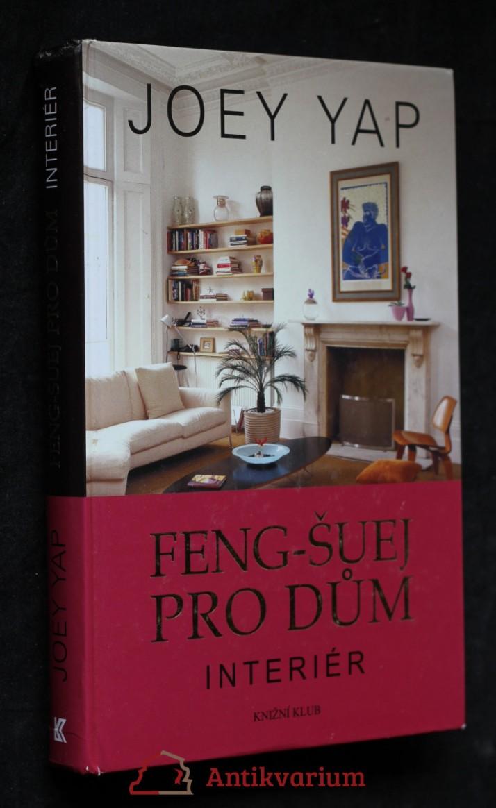 Kniha: Feng-šuej pro dům. Interiér | Antikvariát Knihobot